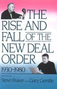 The Rise and Fall of the New Deal Order, 1930-1980