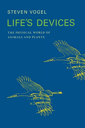 Life's Devices: The Physical World of Animals and Plants (Princeton Paperbacks) - Steven Vogel