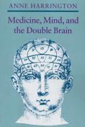 Medicine, Mind, and the Double Brain: A Study in Nineteenth-Century Thought