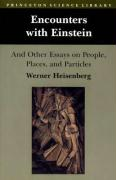 Encounters with Einstein: And Other Essays on People, Places, and Particles
