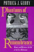 Phantoms of Remembrance: Memory and Oblivion at the End of the First Millennium
