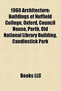 1960 Architecture: Buildings of Nuffield College, Oxford, Council House, Perth, Old National Library Building, Candlestick Park