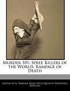 Murder 101: Spree Killers of the World, Rampage of Death - Cleveland, Jacob; Tamura, K.