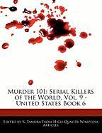 Murder 101: Serial Killers of the World, Vol. 9 - United States Book 6 - Cleveland, Jacob; Tamura, K.