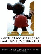 Off the Record Guide to Walt Disney's a Bug's Life - Risma, Maria