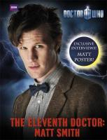 Doctor Who: The Eleventh Doctor: Matt Smith - Smith, Matt