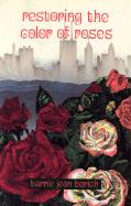 Restoring the Color of Roses - Borich, Barrie Jean