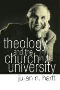 Theology and the Church in the University - Hartt, Julian N.