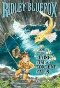 Ridley Bluefox and the Flying Fish of Fortune Falls - Percy, Carrie