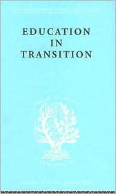 Education in Transition: International Library of Sociology - H.C. Dent