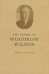 The Papers of Woodrow Wilson, Volume 32: January 1-April 16, L915 - Wilson, Woodrow / Link, Arthur S.
