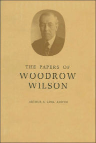 The Papers of Woodrow Wilson, Volume 32: January 1-April 16, l915 - Woodrow Wilson