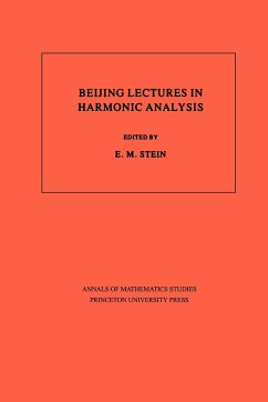 Beijing Lectures in Harmonic Analysis. (Am-112) - Stein, Elias M. (ed.)