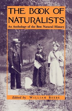 The Book of Naturalists: An Anthology of the Best Natural History - Beebe, William (ed.)