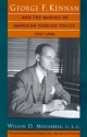George F.Kennan and the Making of American Foreign Policy, 1947-1950 - Wilson D. Miscamble