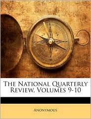 The National Quarterly Review, Volumes 9-10 - Anonymous