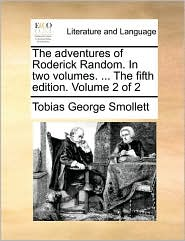 The adventures of Roderick Random. In two volumes. ... The fifth edition. Volume 2 of 2 - Tobias George Smollett