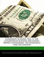 Corporate Scandal, Vol. 4: The Clearstream Scandal Including Money Laundering, Tax Avoidance and Tax Evasion - Fort, Emeline Stevens, Dakota