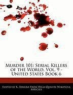 Murder 101: Serial Killers of the World, Vol. 9 - United States Book 6 - Cleveland, Jacob Tamura, K.