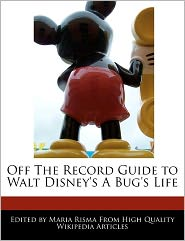 Off The Record Guide To Walt Disney's A Bug's Life - Maria Risma