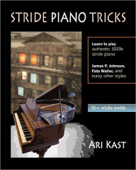 Stride Piano Tricks: How to Play Stride Piano - Ari Kast