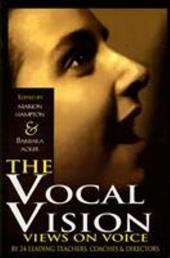 The Vocal Vision: Views on Voice by 24 Leading Teachers, Coaches and Directors - Acker, Barbara / Hampton, Marian / Hal Leonard Publishing Corporation