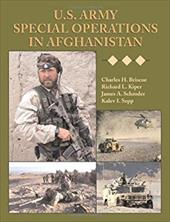 U.S. Army Special Operations in Afghanistan - Briscoe, Charles H. / Kiper, Richard L. / Weapon of Choice
