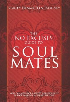 No Excuses Guide to Soul Mates - Demarco, Stacey Jade-Sky