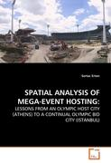 SPATIAL ANALYSIS OF MEGA-EVENT HOSTING: LESSONS FROM AN OLYMPIC HOST CITY (ATHENS) TO A CONTINUAL OLYMPIC BID CITY (ISTANBUL)